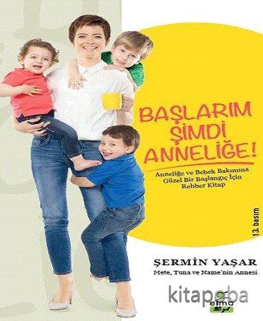 Başlarım Şimdi Anneliğe - Şermin Yaşar - kitapoba.com