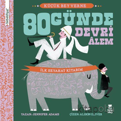 Bebebiyat - 80 Günde Devri Âlem - Jennifer Adams - kitapoba.com