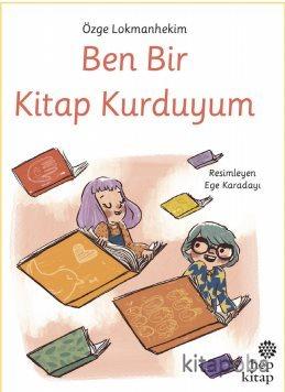 Ben Bir Kitap Kurduyum - Özge Altınok Lokmanhekim - kitapoba.com