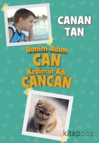 Benim Adım Can Kedimin Adı Cancan - Canan Tan - kitapoba.com