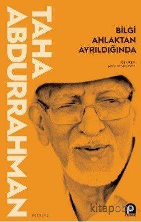 Bilgi Ahlaktan Ayrıldığında - Taha Abdurrahman - kitapoba.com