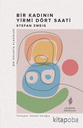 Bir Kadının Yirmi Dört Saati - Stefan Zweig - kitapoba.com