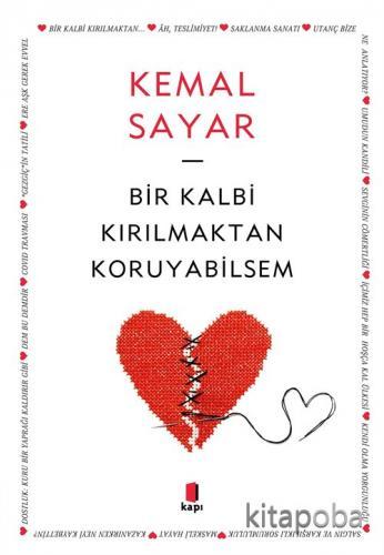 Bir Kalbi Kırılmaktan Koruyabilsem - Dr. Kemal Sayar - kitapoba.com