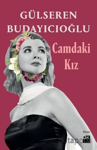 Camdaki Kız - Dr. Gülseren Budayıcıoğlu - kitapoba.com