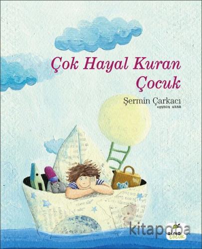 Çok Hayal Kuran Çocuk - Şermin Yaşar - kitapoba.com