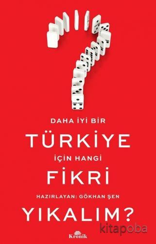Daha İyi Bir Türkiye İçin Hangi Fikri Yıkalım? - Kollektif - kitapoba.
