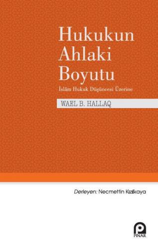 Hukukun Ahlaki Boyutu - Wael B. Hallaq - kitapoba.com