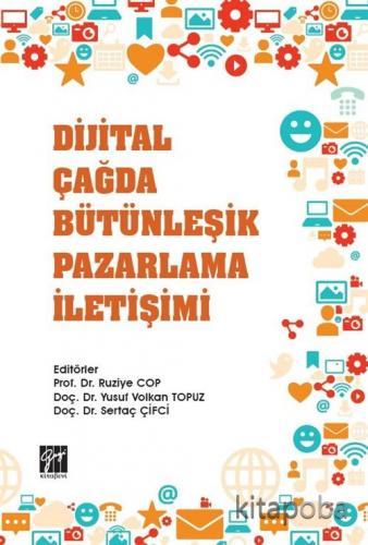 Dijital Çağda Bütünleşik Pazarlama İletişimi - Kollektif - kitapoba.co