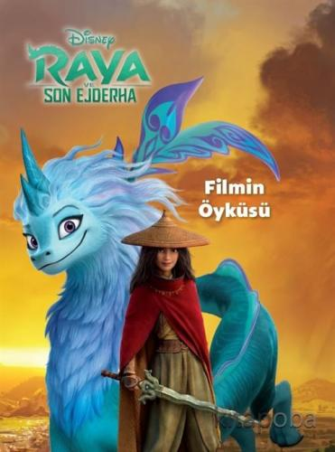 Disney Raya ve Son Ejderha Filmin Öyküsü - Kollektif - kitapoba.com