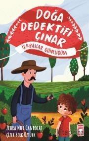 Doğa Dedektifi Çınar - İlkbahar Günlüğüm - Zehra Nur Canpolat - kitapo