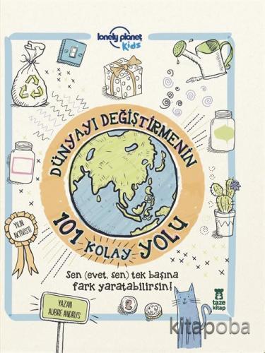 Dünyayı Değiştirmenin 101 Kolay Yolu - Aubre Andrus - kitapoba.com