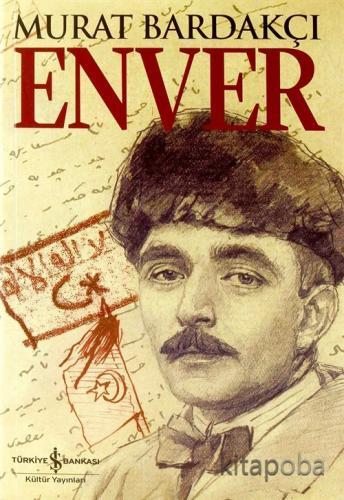 Enver (Karton Kapak) - Murat Bardakçı - kitapoba.com