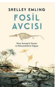 Fosil Avcısı / Mary Anning'in Yaşamı ve Paleontolojinin Doğuşu - Shell