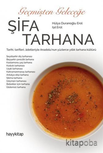 Geçmişten Geleceğe Şifa Tarhana - Hülya Duranoğlu Erol - kitapoba.com