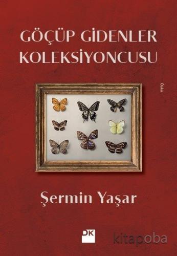 Göçüp Gidenler Koleksiyoncusu - Şermin Yaşar - kitapoba.com