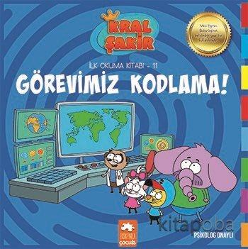 Görevimiz Kodlama / Kral Şakir İlk Okuma Kitabı 11 - Varol Yaşaroğlu -