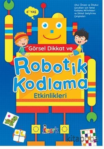 Görsel Dikkat ve Robotik Kodlama Etkinlikleri - Komisyon - kitapoba.co