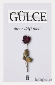Gülce - Ömer Lütfi Mete - kitapoba.com
