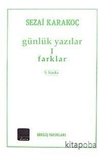 Günlük Yazılar 1 / Farklar - Sezai Karakoç - kitapoba.com