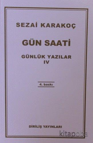 Günlük Yazılar 4 (Gün Saati) - Sezai Karakoç - kitapoba.com