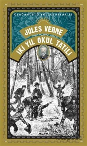 İki Yıl Okul Tatili - Olağanüstü Yolculuklar 22 - Jules Verne - kitapo