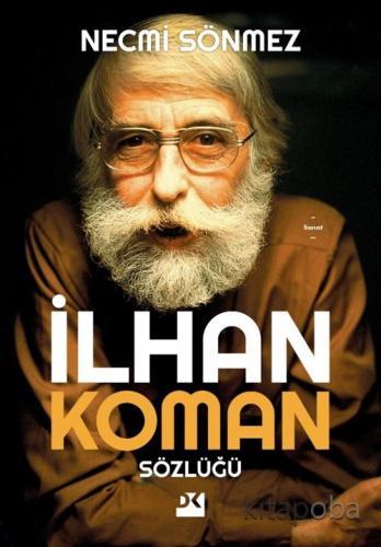 İlhan Koman Sözlüğü - Necmi Sönmez - kitapoba.com