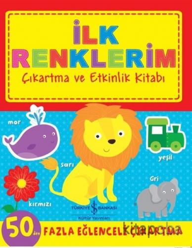 İlk Renklerim Çıkartma ve Etkinlik Kitabı - Kolektif - kitapoba.com
