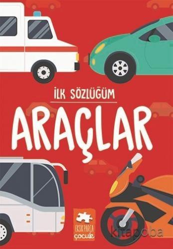 İlk Sözlüğüm / Araçlar - Kollektif - kitapoba.com