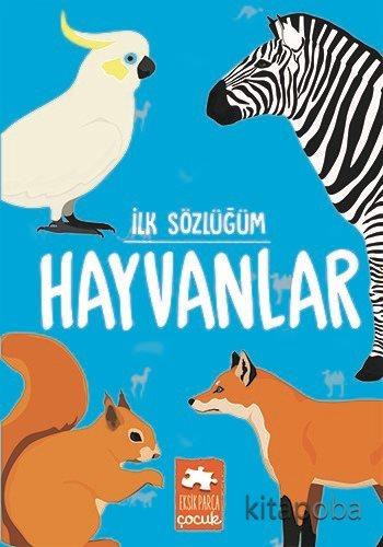 İlk Sözlüğüm / Hayvanlar - Kollektif - kitapoba.com