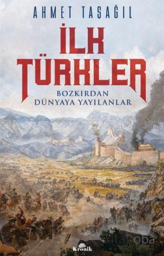 İlk Türkler - Prof. Dr. Ahmet Taşağıl - kitapoba.com