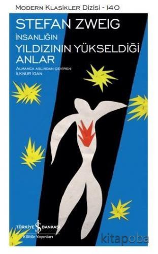 İnsanlığın Yıldızının Yükseldiği Anlar Sert Kapak - Stefan Zweig - kit
