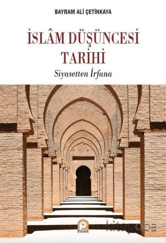 İslam Düşüncesi Tarihi - Bayram Ali Çetinkaya - kitapoba.com