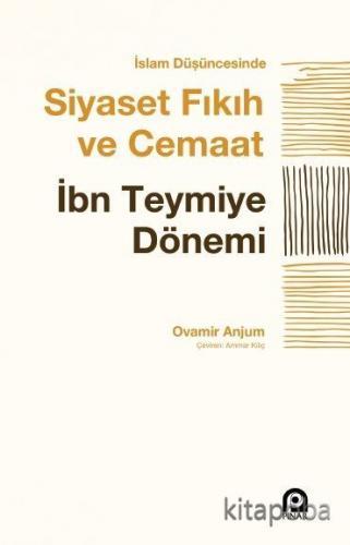 İslam Düşüncesinde Siyaset, Fıkıh ve Cemaat - Ovamir Anjum - kitapoba.