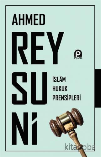 İslam Hukuk Prensipleri - Ahmed Raysuni - kitapoba.com