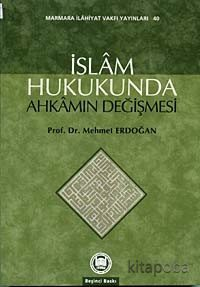 İslam Hukukunda Ahkamın Değişmesi - Prof.Dr. Mehmet Erdoğan - kitapoba