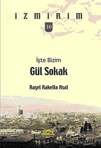 İşte Bizim Gül Sokak / İzmirim -30 - Raşel Rakella Asal - kitapoba.com