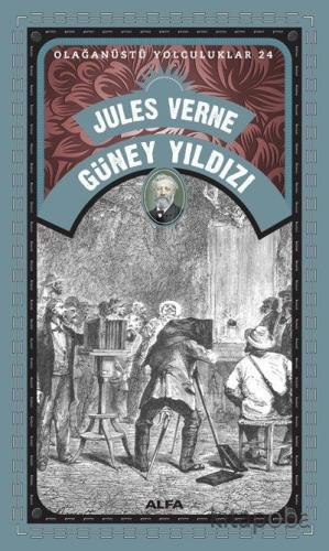 Jules Verne Güney Yıldız / Olağanüstü Yolculuklar 24 - Jules Verne - k
