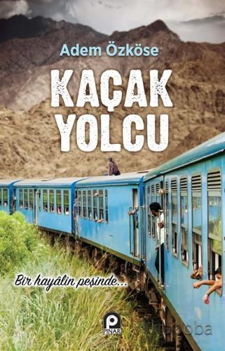 Kaçak Yolcu - Adem Özköse - kitapoba.com