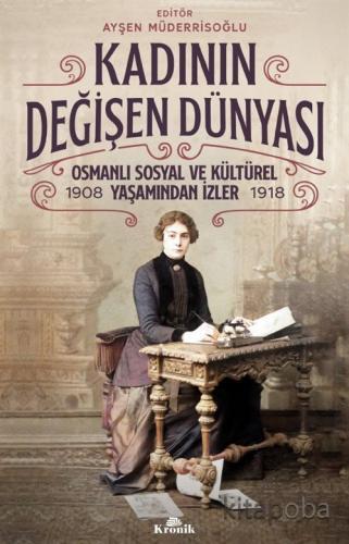 Kadının Değişen Dünyası - Ayşen Müderrisoğlu - kitapoba.com