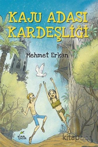 Kaju Adası Kardeşliği - Mehmet Erkan - kitapoba.com