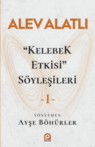 Kelebek Etkisi Söyleşileri - 1 - Alev Alatlı - kitapoba.com
