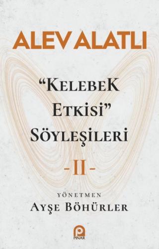 Kelebek Etkisi Söyleşileri - 2 - Alev Alatlı - kitapoba.com