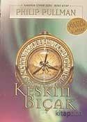 Keskin Bıçak / Altın Pusula Karanlık Cevher Dizisi 2. Kitap - Sevin Ok