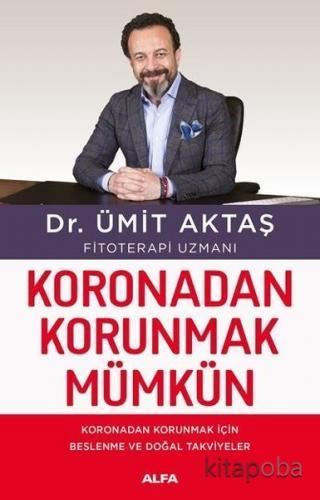 Koronadan Korunmak Mümkün - Dr. Ümit Aktaş - kitapoba.com