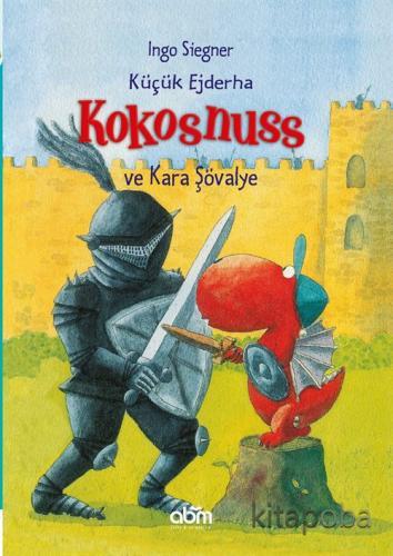 Küçük Ejderha Kokosnuss ve Kara Şövalye - Ingo Siegner - kitapoba.com
