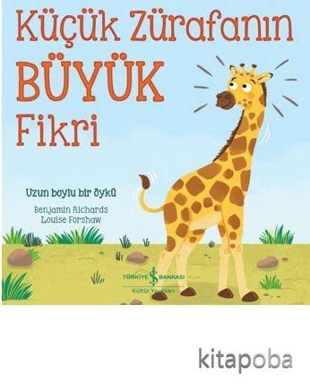 Küçük Zürafanın Büyük Fikri - Benjamin Richards - kitapoba.com