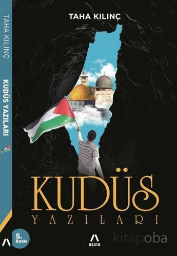 Kudüs Yazıları - Taha Kılınç - kitapoba.com