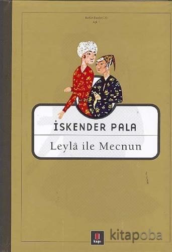 Leyla ile Mecnun - Prof. Dr. İskender Pala - kitapoba.com