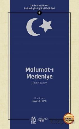 Malumat-ı Medeniye (Birinci Kısım) / Cumhuriyet Öncesi Vatandaşlık Eği