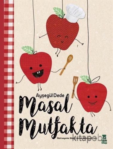 Masal Mutfakta - Ayşegül Dede - kitapoba.com